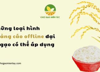 Những loại hình quảng cáo offline đại lý gạo có thể áp dụng